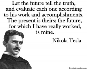 Tesla's words about his work