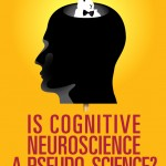 Vacariu - Is cognitive neruoscience a pseudo-science