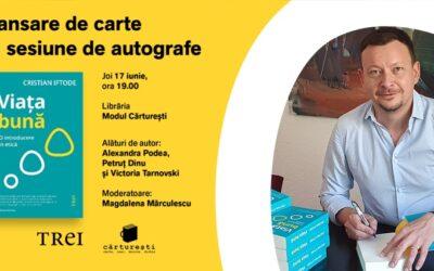 Lansare de carte și sesiune de autografe: VIAȚA BUNĂ de Cristian Iftode