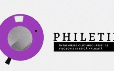 PHILETIX: întâlnirile Cluj-București de filosofie și etică aplicată